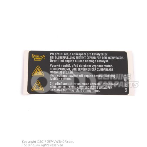 Sticker *overfilled engine oil can *damage catalyst/ high *voltage  5J0010465J